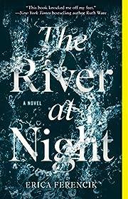 The River at Night: A Novel por Erica…