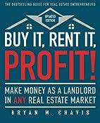 Buy It, Rent It, Profit! (Updated Edition):…