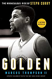 Golden: The Miraculous Rise of Steph Curry…
