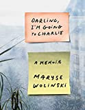 Darling, I'm going to Charlie : a memoir / Maryse Wolinski ; translated by H. J. Stone