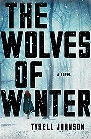 The Wolves of Winter: A Novel af Tyrell…