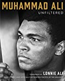 Muhammad Ali : unfiltered / foreword by Lonnie Ali