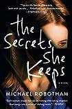 The Secrets She Keeps: A Novel por Michael…