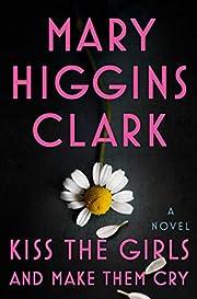 Kiss the Girls and Make Them Cry: A Novel av…