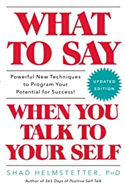 What to Say When You Talk to Your Self –…