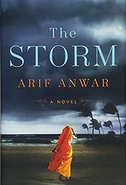 The Storm: A Novel af Arif Anwar