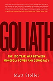 Goliath: The 100-Year War Between Monopoly…