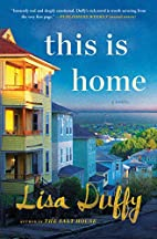 This Is Home: A Novel by Lisa Duffy