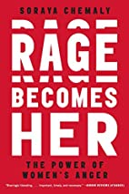 Rage Becomes Her: The Power of Women's Anger…