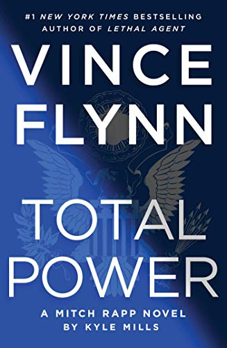 Vince Flynn: Total Power by Kyle Mills