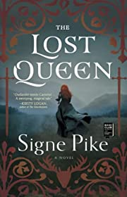 The Lost Queen: A Novel (1) por Signe Pike