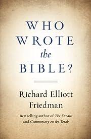 Who Wrote the Bible? av Richard Friedman