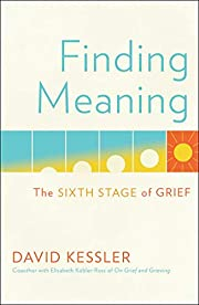 Finding Meaning: The Sixth Stage of Grief de…