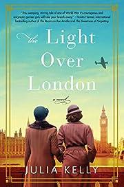The Light Over London – tekijä: Julia…