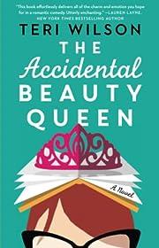 The Accidental Beauty Queen por Teri Wilson