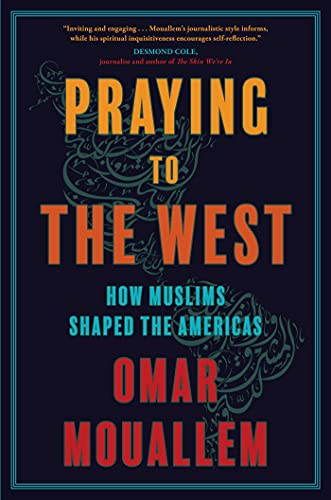 Praying to the West by Omar Mouallem