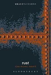 Rust (Object Lessons) de Jean-Michel Rabaté