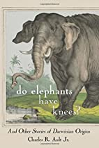 Do Elephants Have Knees?: And Other Stories…