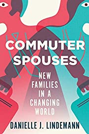 Commuter Spouses: New Families in a Changing…