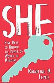 She: Five Keys to Unlock the Power of Women…