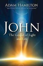 John: The Gospel of Light and Life (John…
