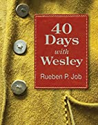 40 Days with Wesley: A Daily Devotional…