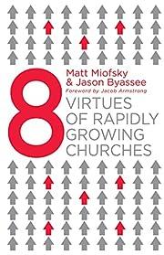 Eight Virtues of Rapidly Growing Churches av…