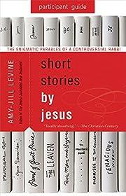 Short Stories by Jesus Participant Guide:…