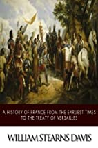 A History of France from the Earliest Times…