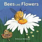 Bees Like Flowers (Mummy Nature) (Volume 2)…