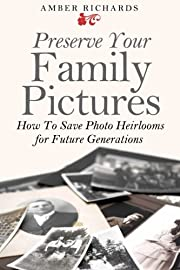 Preserve Your Family Pictures: How To Save…