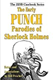 The early Punch parodies of Sherlock Holmes / edited by Bill Peschel