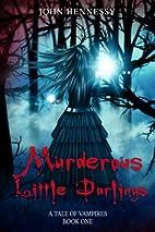 Murderous Little Darlings - A Tale of…