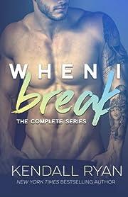 When I Break Complete Series – tekijä:…