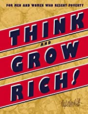 Think and Grow Rich: or Men and Woman who…