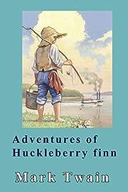 Adventures of Huckleberry Finn por Mark…