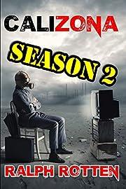 Calizona: Season 2 (Volume 2) by Ralph…