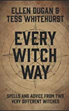Every Witch Way: Spells and Advice From Two…