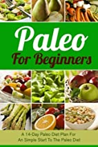 Paleo For Beginners: A 14-Day Paleo Diet…