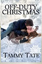 Off-Duty Christmas by Tammy Tate