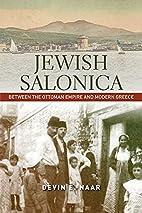 Jewish Salonica: Between the Ottoman Empire…