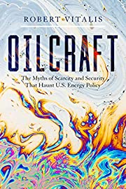 Oilcraft: The Myths of Scarcity and Security…
