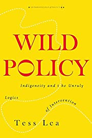 Wild Policy: Indigeneity and the Unruly…