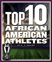 Top 10 African American Athletes (Top 10 in…
