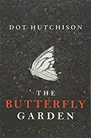 The Butterfly Garden (The Collector Trilogy)…