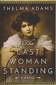 The Last Woman Standing: A Novel de Thelma…