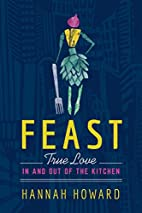 Feast: True Love in and out of the Kitchen…