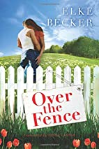 Over the Fence by Elke Becker
