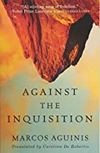 Against the Inquisition by Marcos Aguinis