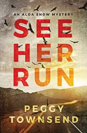 See Her Run (Aloa Snow) af Peggy Townsend